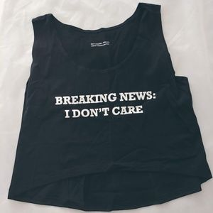 Mood crop top.  Breaking news:   I don't care NWOT